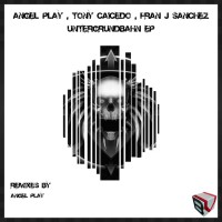 Angel Play, Tony Caicedo, Fran J Sanchez Untergrundbahn EP