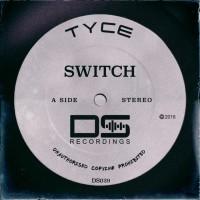 Tyce Switch