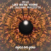 Mc4d Feat Juliana Mazzotta Like We\'re Young
