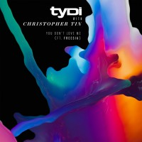 Tydi & Christopher Tin Feat Freesia You Don\'t Love Me