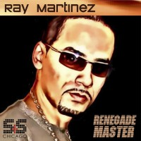 Ray Martinez Renegade Master