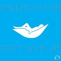 Dauerchiller Don\'t Give Up