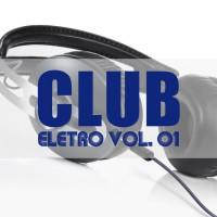 La Fiesta, The Horrorist, Jan Wayne, Future Breeze, Dj Frederik, Dirty Fingers Club Eletro Vol 01