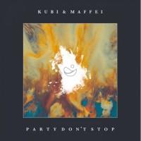 Kubi & Maffel Party Don\'t Stop