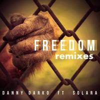 Danny Darko Feat Solara Freedom Remixes