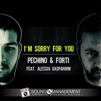 Pechino, Forti Feat Alessia Gasparrini I\'m Sorry For You