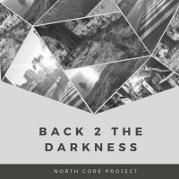 North Core Project Back 2 The Darkness