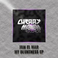 Jam El Mar My Bluntness EP