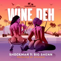 Shockman & Big Shenn Wine Deh