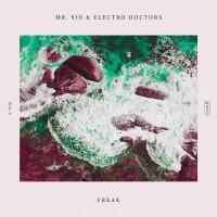 Mr Sid & Electro Doctors Freak