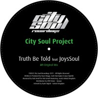 City Soul Project & Joyssoul Truth Be Told