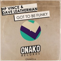Hp Vince & Dave Leatherman Got To Be Funky