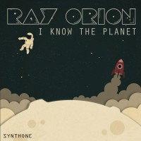 Ray Orion I Know The Planet