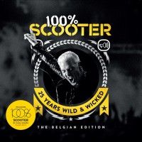 Scooter 100% Scooter (25 Years Wild & Wicked) - The Belgian Edition