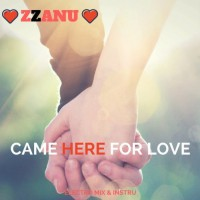 Zzanu Came Here For Love