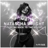Natascha Wright Take Me Back to the House