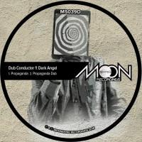 Dark Angel, Dub Conductor Propaganda