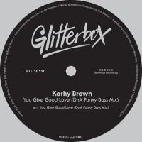 Kathy Brown You Give Good Love