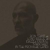 Ron Trent Vs Lono Brazil Vs Dazzle Drums Manchild