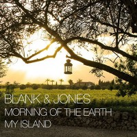 Blank & Jones Morning of the Earth / My Island