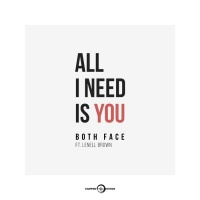 Both Face Feat Lenell Brown All I Need Is You