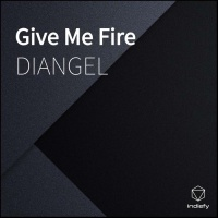 Diangel Give Me Fire