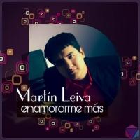 Martin Leiva Enamorarme Mas