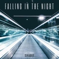 Sharif Falling In The Night