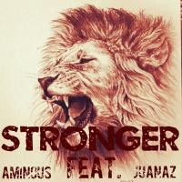 Aminous Feat Juanaz Stronger