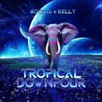 Roosya, Kelly Tropical Downpour