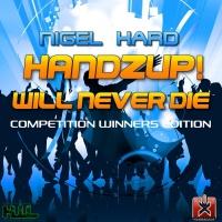 Nigel Hard Handzup! Will Never Die