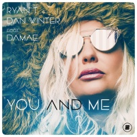Ryan T & Dan Winter feat. Damae You and Me