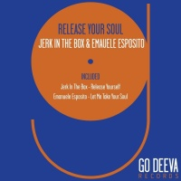 Emanuele Esposito, Jerk In The Box Release Your Soul