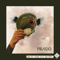 Prado Hey Mr Frog It's Tea Time