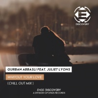 Gurban Abbasli Feat Juliet Lyons Without Your Love