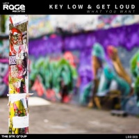 Key Low & Get Loud What You Want