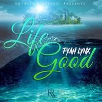 Fyah Lynx Life Good