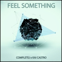 Completej, Kai Castro Feel Something