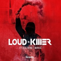 Loud N\' Killer It\'s A G Thing/Maniac