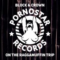 Block & Crown On The Raggamuffin Trip