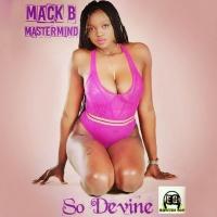 Mack B Mastermind So Divine
