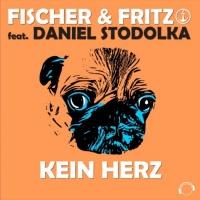 Fischer & Fritz Feat Daniel Stodolka Kein Herz