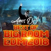 Amos Dj Best Of Big Room EDM 2018