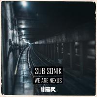 Sub Sonik We Are Nexus