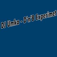 Dj Umka D\'n\'B Experimet