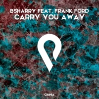 Bsharry Feat Frank Ford Carry You Away