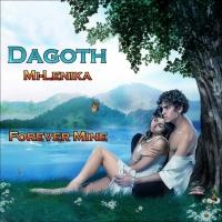 Dagoth feat. Mi-Lenika Forever Mine