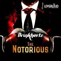 Drunkhertz The Notorious