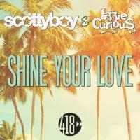 Scotty Boy, Lizzie Curious Shine Your Love