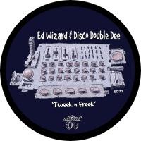Ed Wizard & Disco Double Dee Tweek N\' Freak